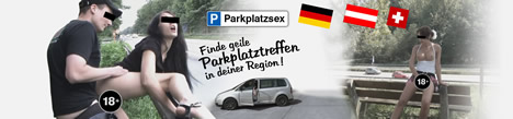 Die Adresse für Parkplatz Sex und Kontaktanzeigen in Deutschland